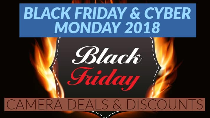 Latest Cameras - Black Friday and Cyber Monday Camera Deals 2018